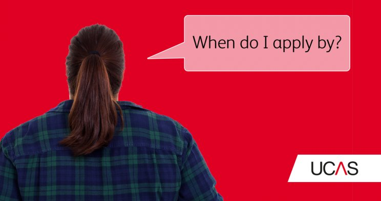 UCAS Deadlines | When To Apply
